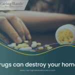 Drugs Can Destroy Your Home